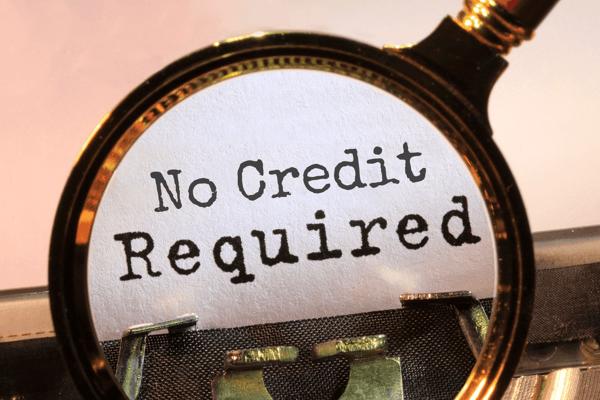 No Credit Requirement