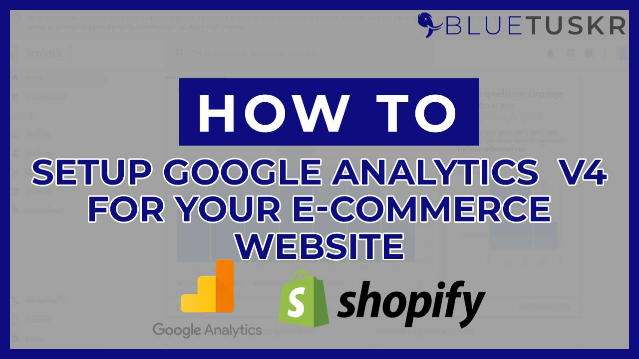 How to Setup Google Analytics 4 For Your E-commerce Website